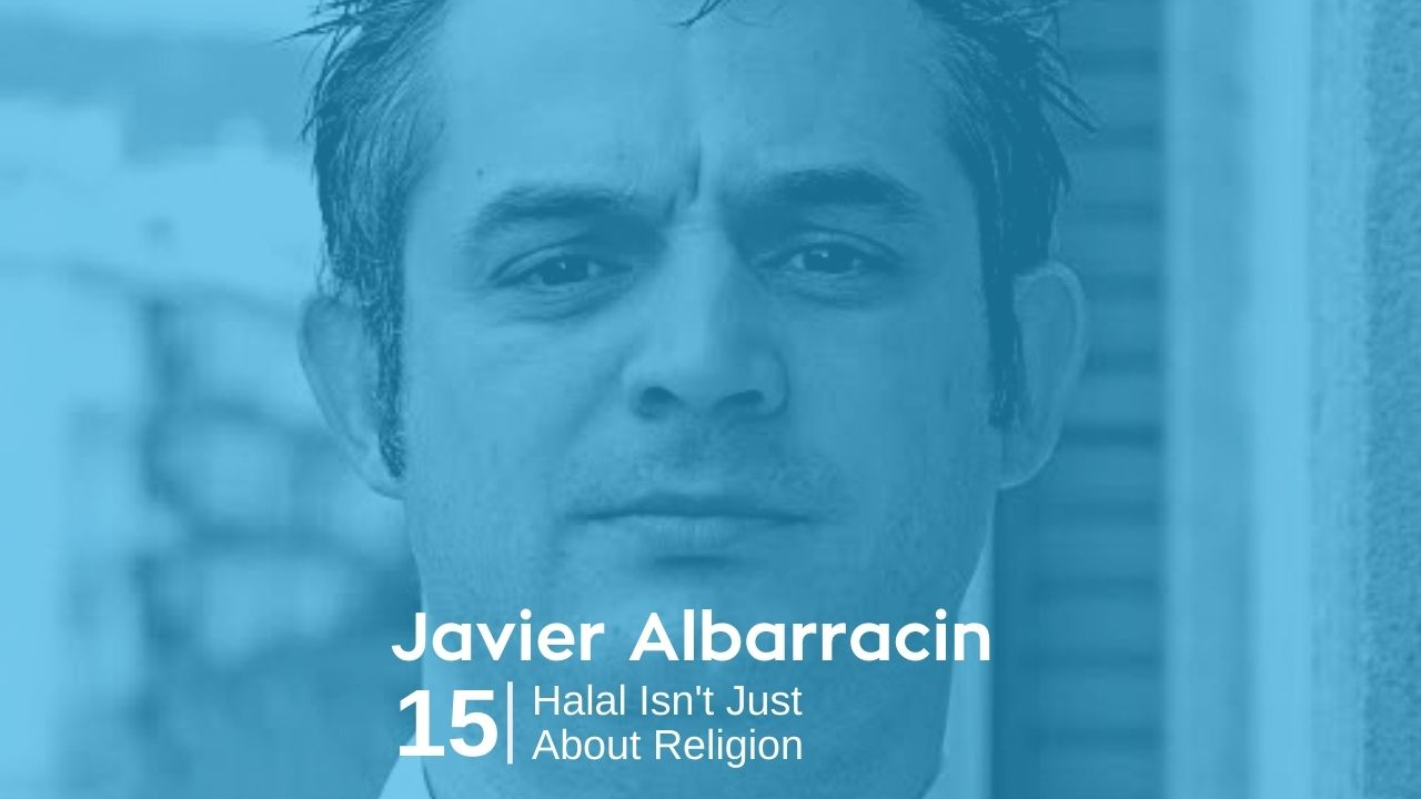 Javier Albarracin – Halal Isn't Just About Religion