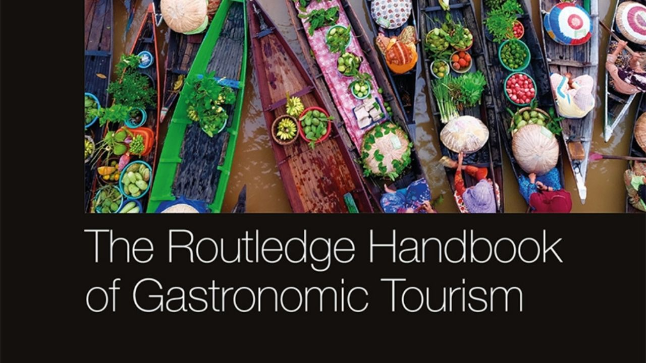 Just Released: The Routledge Handbook Of Gastronomic Tourism