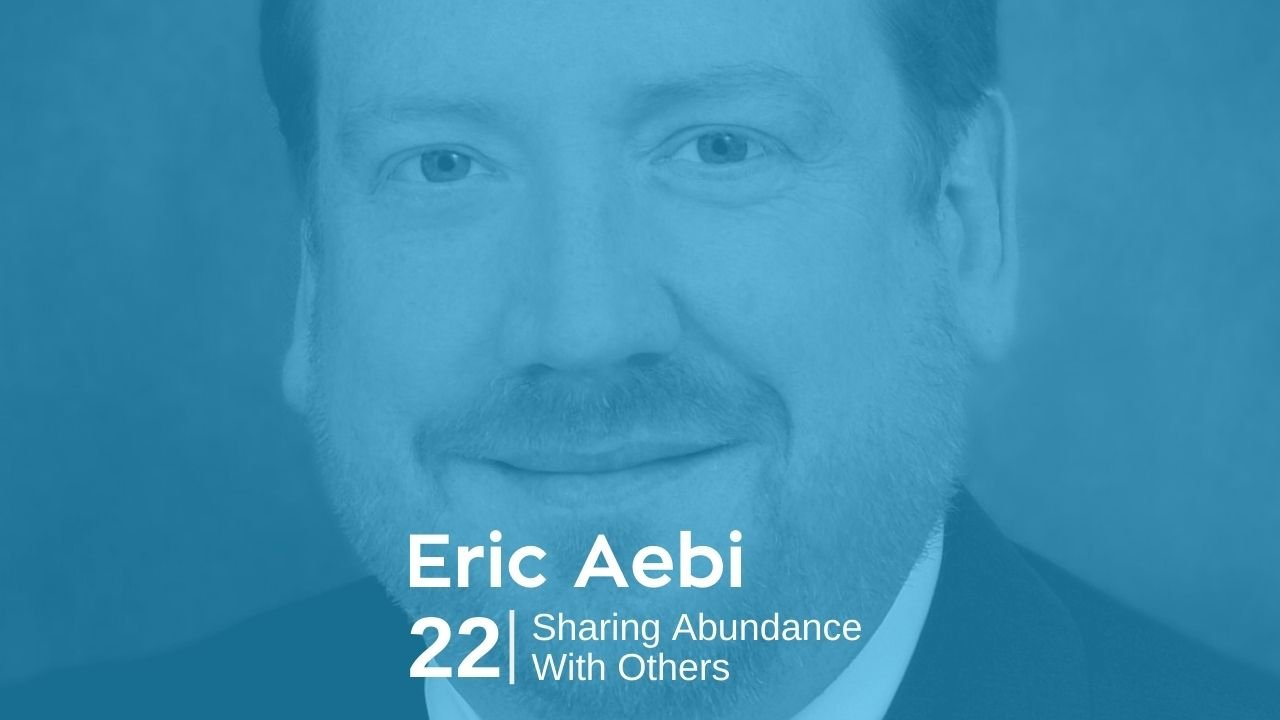 Read more about the article Eric Aebi – Sharing Abundance With Others