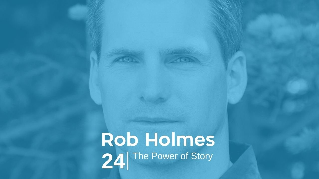 Rob Holmes – The Power of Story