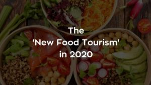 The new food tourism in 2020