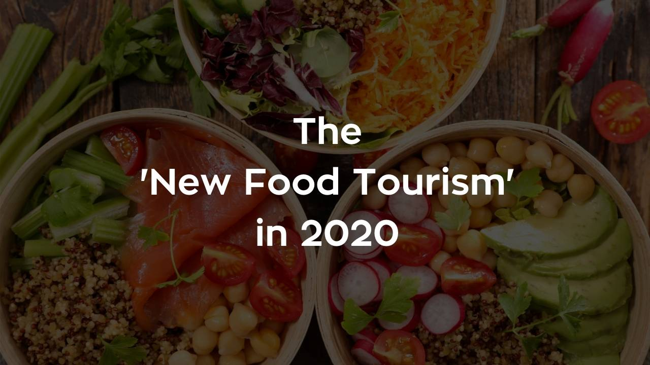 "Top 10 Predictions for the ""New Food Tourism in 2020"""
