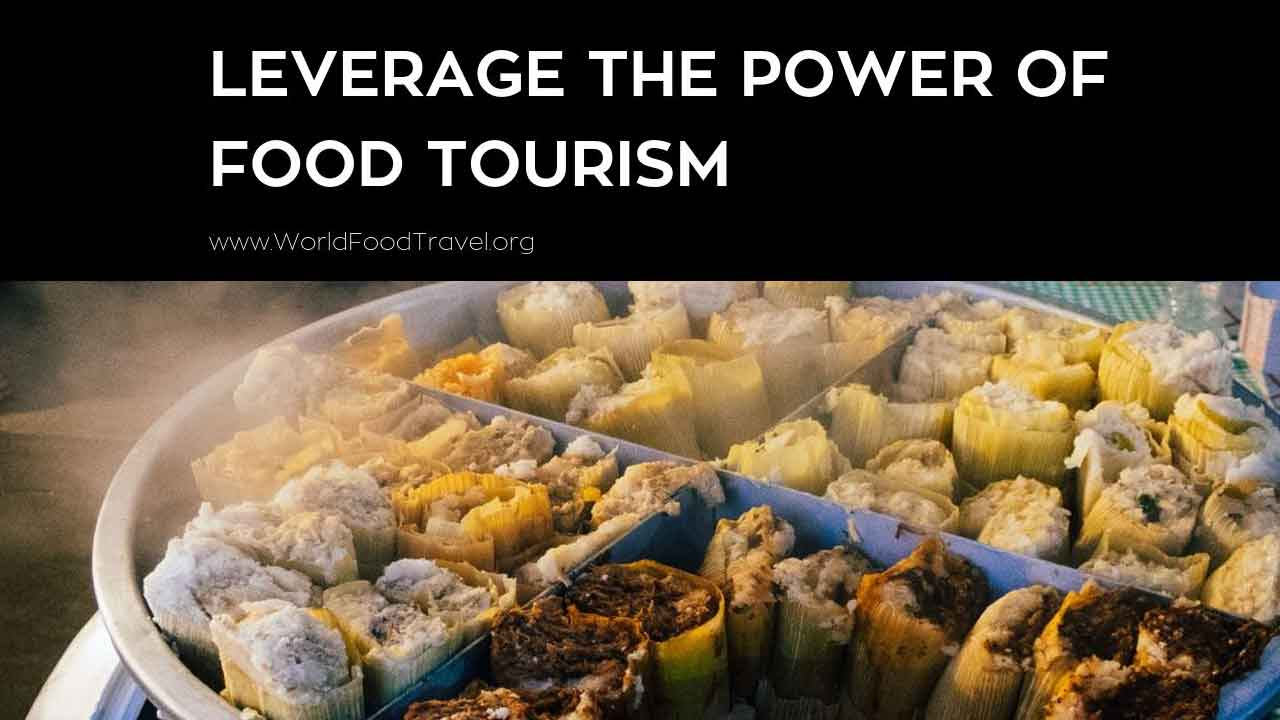 Leveraging the Power of Food Tourism: Food is the Glue