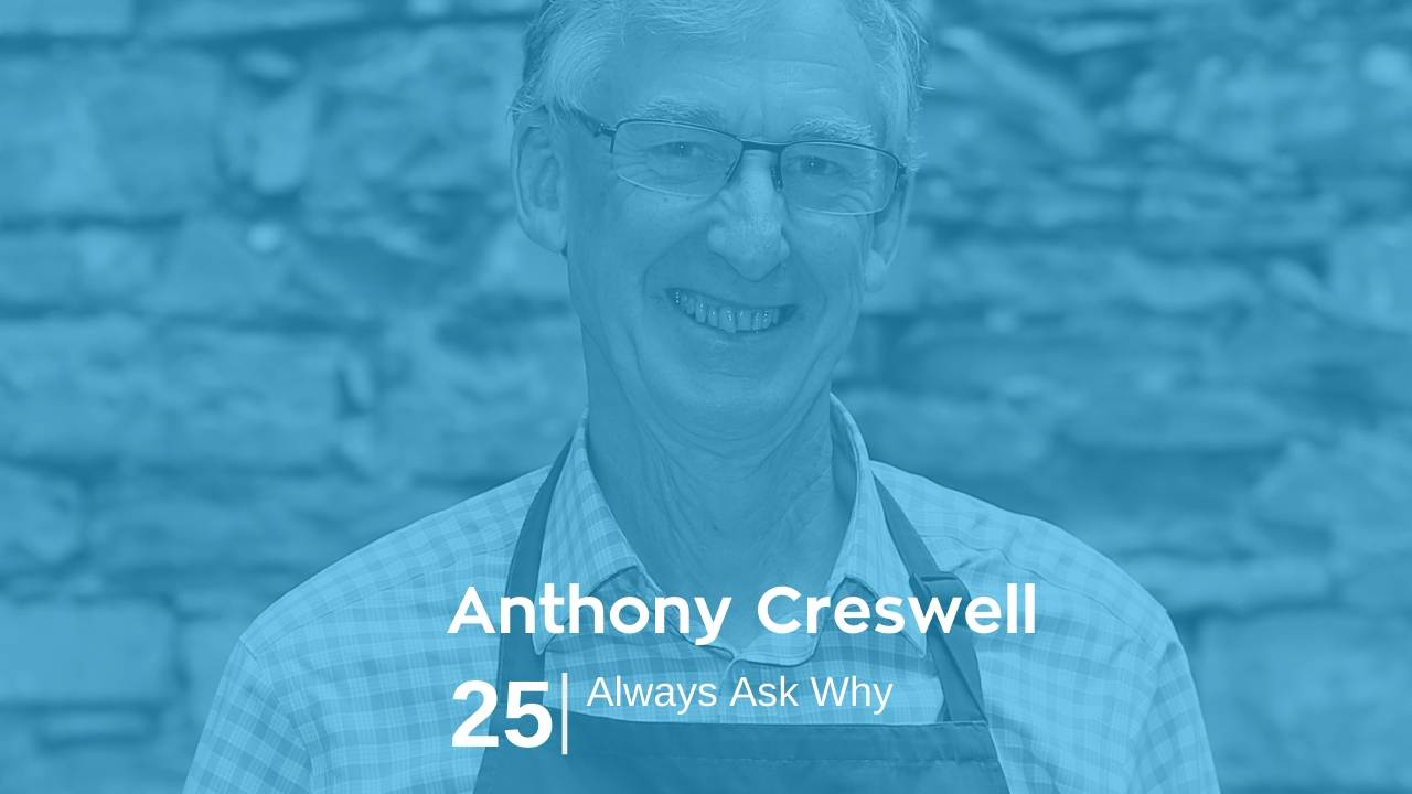 Read more about the article Anthony Creswell – Always Ask Why