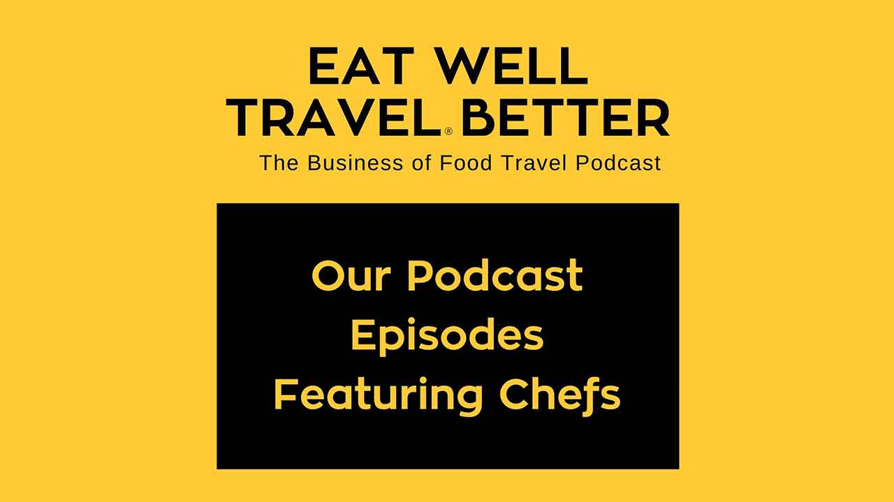 Our Podcast Episodes Featuring Chefs