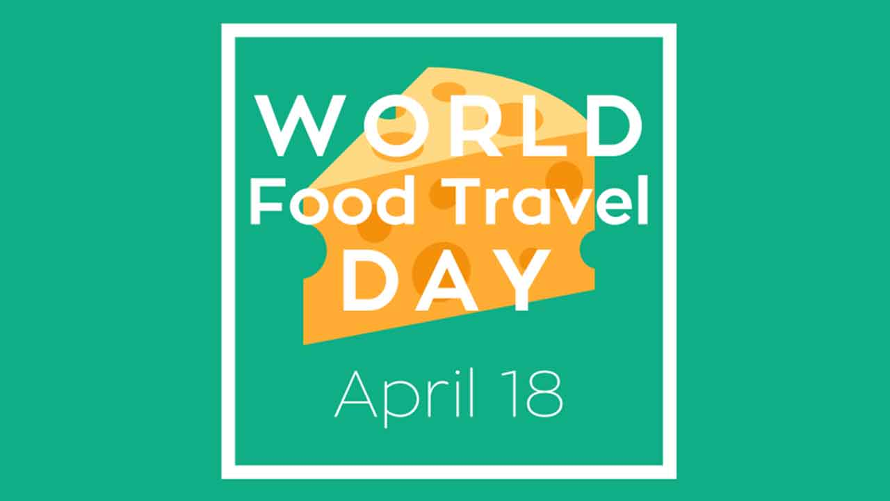 World Food Travel Day April 18