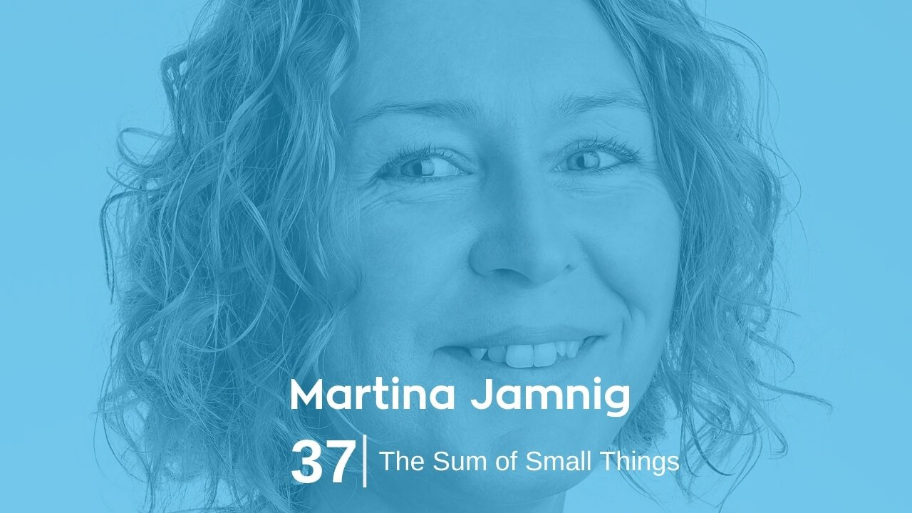 Martina Jamnig – The Sum of Small Things