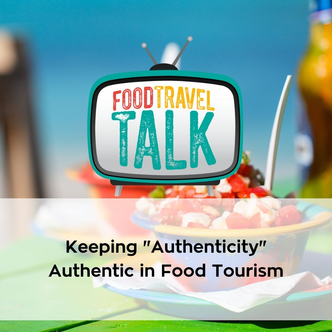 Keeping Authenticity Authentic in Food Tourism