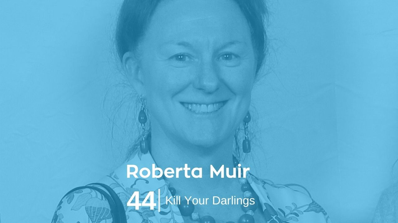 Read more about the article Roberta Muir – Kill Your Darlings