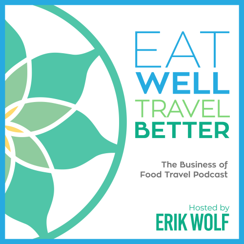 Eat Well Travel Better Food Travel Podcast